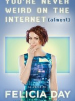 youre-never-weird-on-the-internet-almost-felicia-day-book-cover