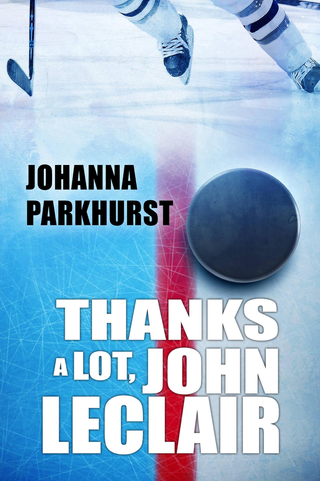 Blog Tour: Thanks a Lot, John LeClair | Author Guest Post by Johanna Parkhurst