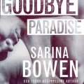 Goodbye Paradise Sarina Bowen Book Cover