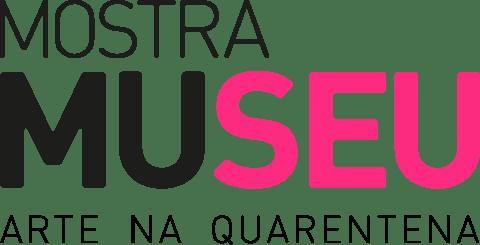Mostra Museu - Arte na quarentena