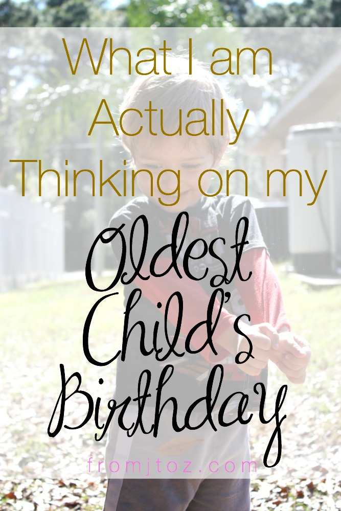 What I am Actually Thinking on my Oldest Child's Birthday