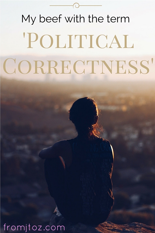 My Beef with the term 'Political Correctness'