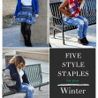 Five Style Staples You Need for your Winter Outfits