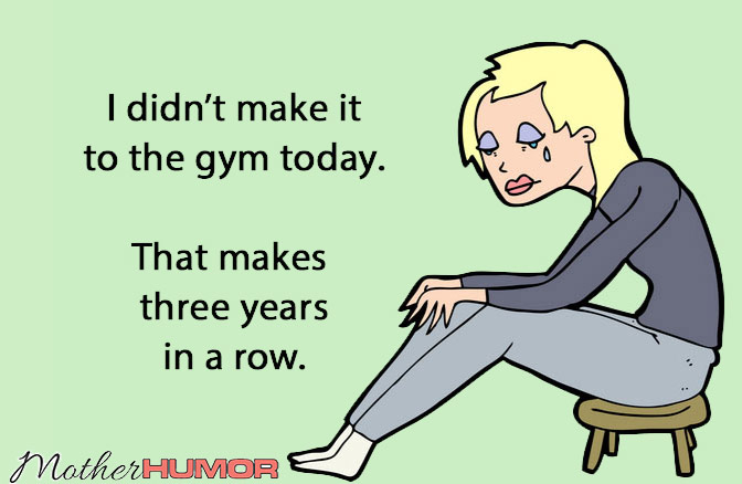 funny ecard about not going to gym motherhumor