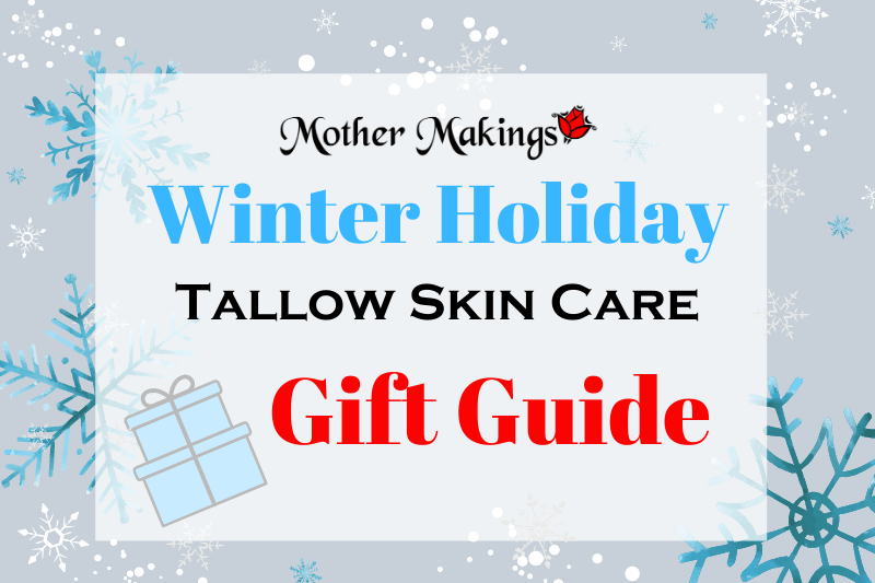 Winter Holiday Tallow Skin Care Gift Guide ver. 1.2