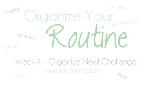 Organize Your Routine | www.motherthyme.com