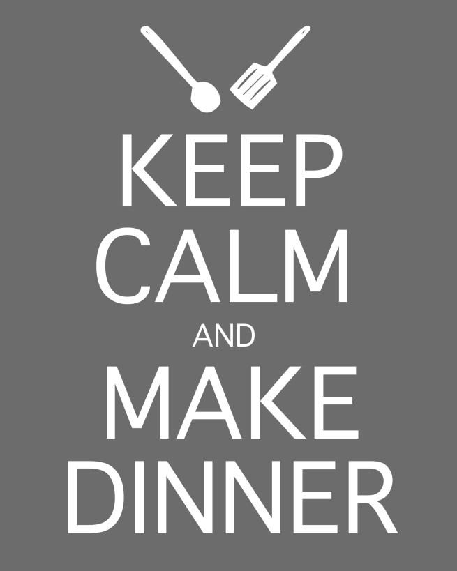 Keep Calm and Make Dinner   www.motherthyme.com