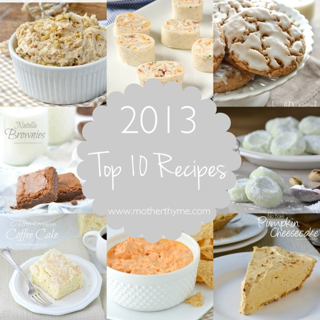 2013 Top 10 Recipes on www.motherthyme.com
