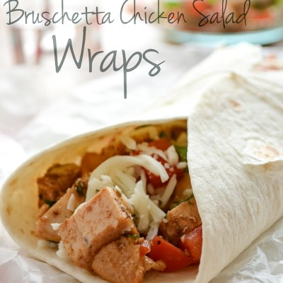 Bruschetta Chicken Salad Wraps