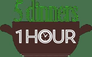 5 DINNER IN 1 HOUR