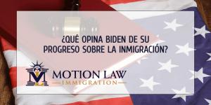 Biden opina acerca del progreso de su administración sobre la inmigración