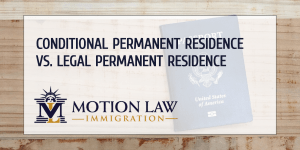 Difference between Conditional Permanent residence and Legal Permanent residence