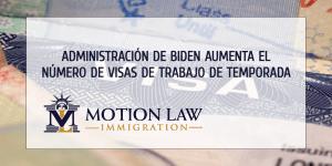 Biden aumenta el número de visas de trabajo de temporada para el verano del 2021