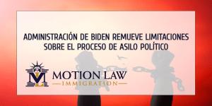 Administración de Biden levanta restricciones sobre el proceso de asilo político