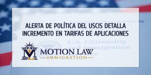 Alerta de Política explica incremento en tarifas de aplicaciones de inmigración en USA