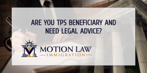 Follow legal advice if you are TPS beneficiary