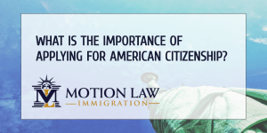 Why is important to apply for American Citizenship?