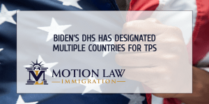 Several countries have been designated for TPS under the Biden administration