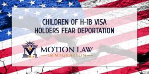 Children of H-1B visa holders could face deportation proceedings