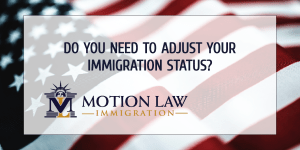 Motion Law's team can help you with your adjustment of immigration status
