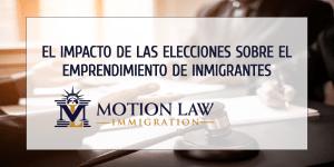 Las elecciones definirán el futuro de la inmigración empresarial