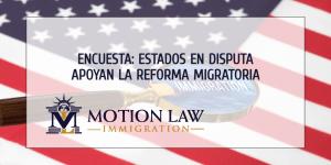 Encuesta revela que estados en disputa apoyan el camino a la ciudadanía