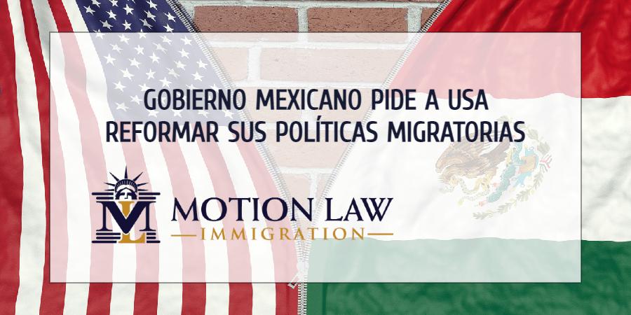 Gobierno de México pide al gobierno de USA reformar políticas migratorias