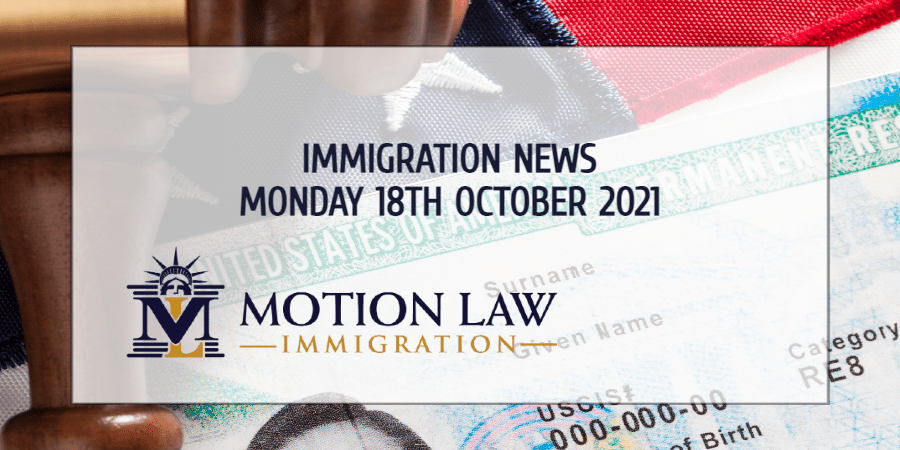 Learn About the Latest Immigration News of 10/18/2021