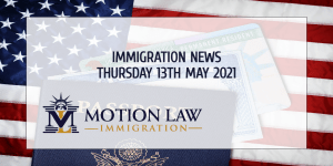 Latest Immigration News 05/13/21