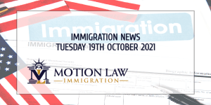 Your Summary of Immigration News in 19th October, 2021