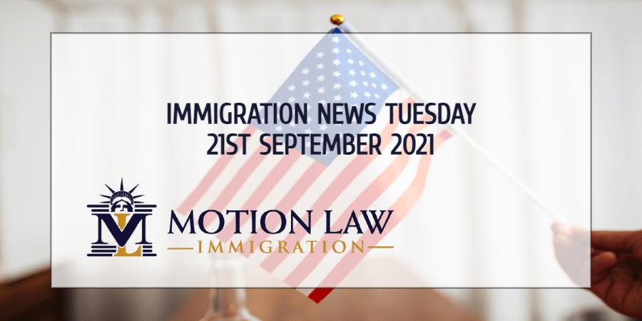 Immigration News Recap 21st September, 2021