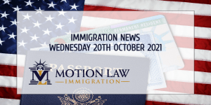 Your Summary of Immigration News in 20th October, 2021