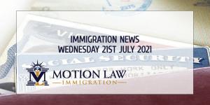 Immigration News Recap 21st July, 2021