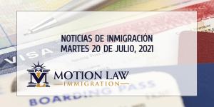 Su Resumen de Noticias de Inmigración del 20 de Julio del 2021