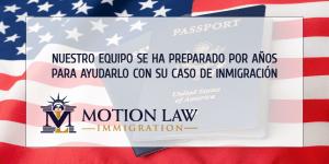 El equipo de Motion Law Immigration tiene una vasta experiencia