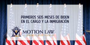 ¿Qué ha hecho Biden sobre la inmigración en sus primeros seis meses?