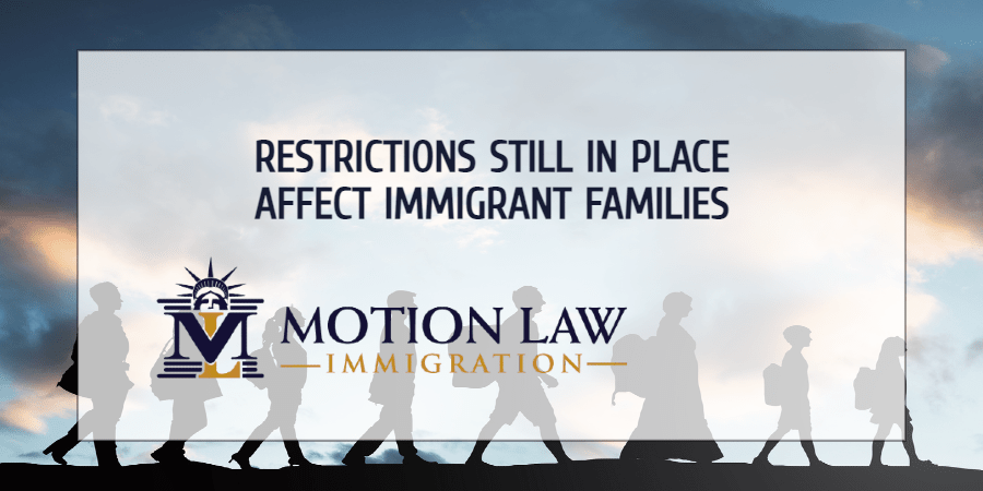 Immigrant families affected by other restrictions still in place