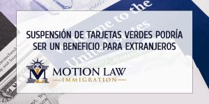 Trabajadores extranjeros podrían beneficiarse de suspensión de tarjeta verde