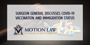 Surgeon General states that immigration status should not matter for the COVID-19 vaccine