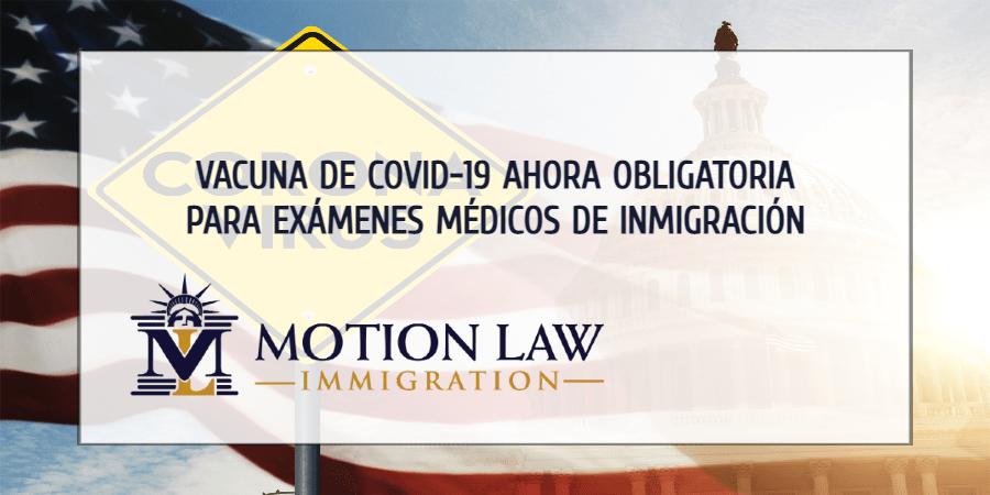 Requerimiento: Vacuna de COVID-19 para exámenes médicos de inmigración