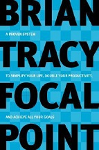 Focal Point by Brian Tracy