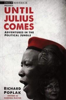 until-julius-comes-richard-poplak-cover