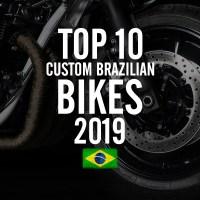 Top 10 Custom Brazilian Bikes of 2019 / Top 10 Motos Brasileiras Customizadas de 2019