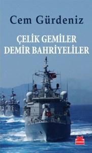 Çelik Gemiler Demir Bahriyeliler - Cem Gürdeniz