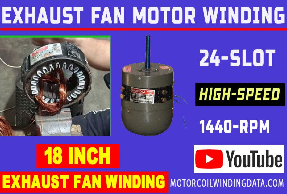 Exhaust Fan Winding Data | 24 Slot Exhaust Fan Winding data | 18-inch Exhaust Fan Winding 1440 Rpm.