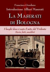 0036388_la-maserati-di-bologna-i-luoghi-dove-e-nato-il-mito-del-tridente-storie-fatti-aneddoti_550