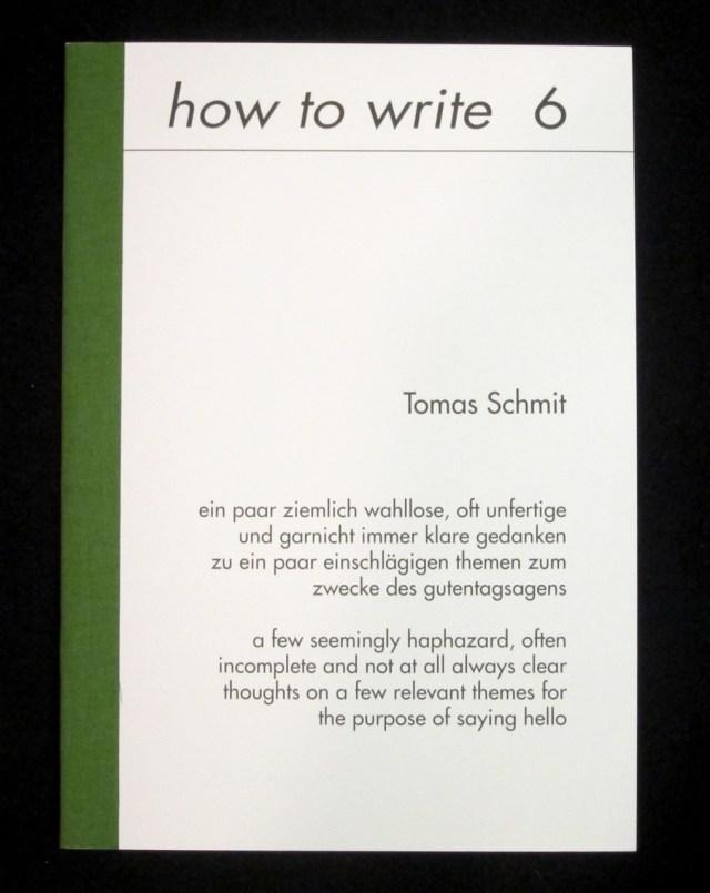 how to write 13: Tomas Schmit, Wiens Verlag, Berlin