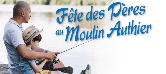 Dimanche 16 juin : Fête des Pères au Moulin Authier
