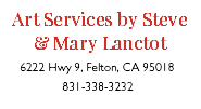 Art Services by Steve & Mary Lanctot in Felton