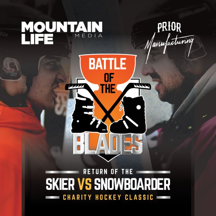 battle of the blades the return of the Skier vs Snowboarder charity hockey classic. This event is proudly brought to you by Mountain Life Media and Prior Manufacturing. Legends, celebrities, misfits and grinders battle it out during a charity game for the ages.